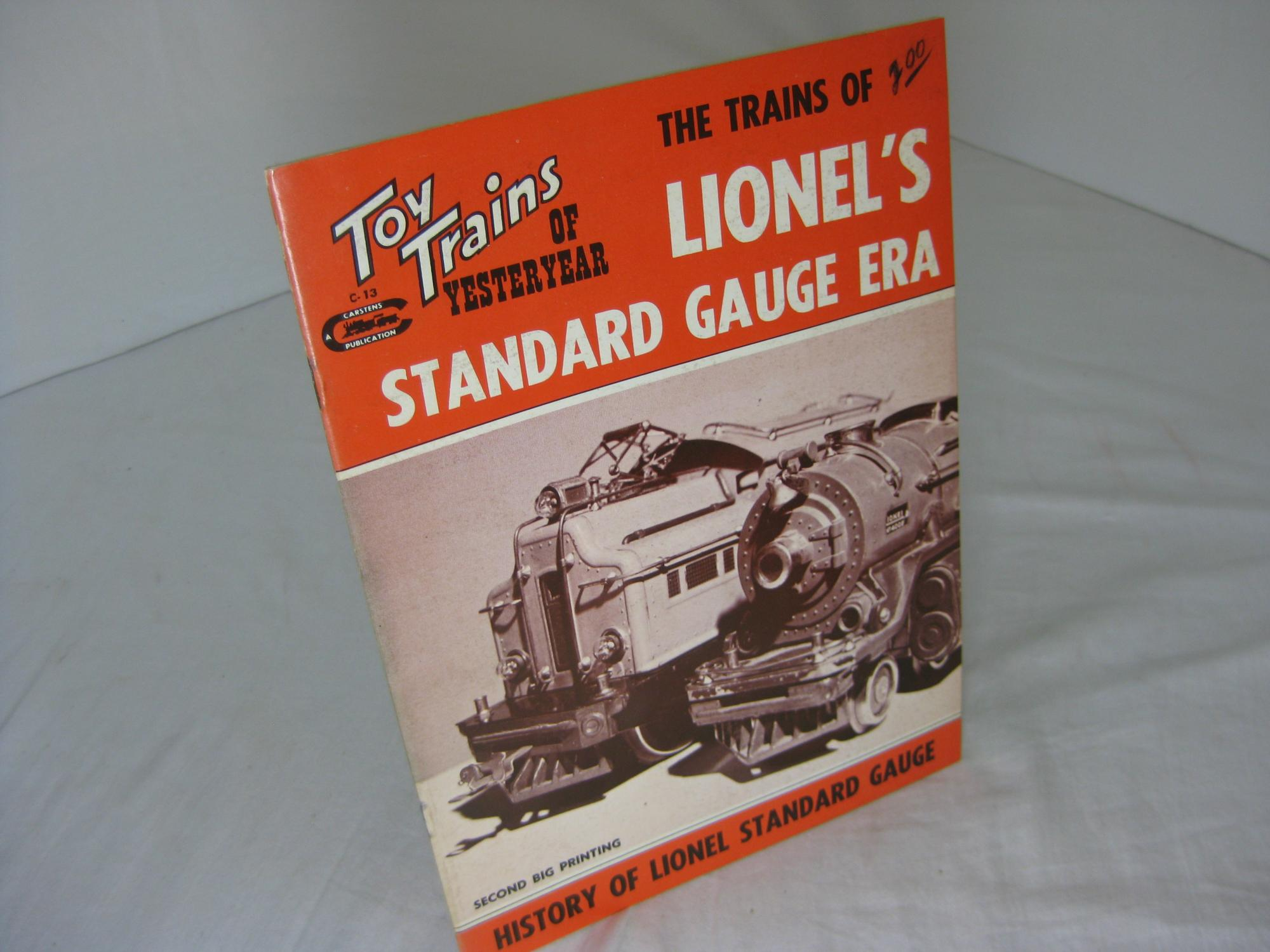 The Trains of Lionel's Standard Gauge Era Toy Trains of Yesteryear by  Harold H  Carstens on Frey Fine Books