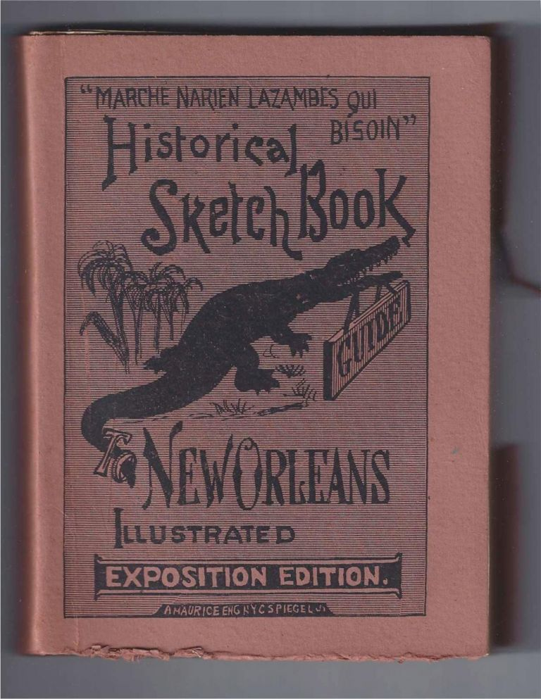 HISTORICAL SKETCH BOOK AND GUIDE TO NEW ORLEANS AND ENVIRONS. William H. Coleman, comp.