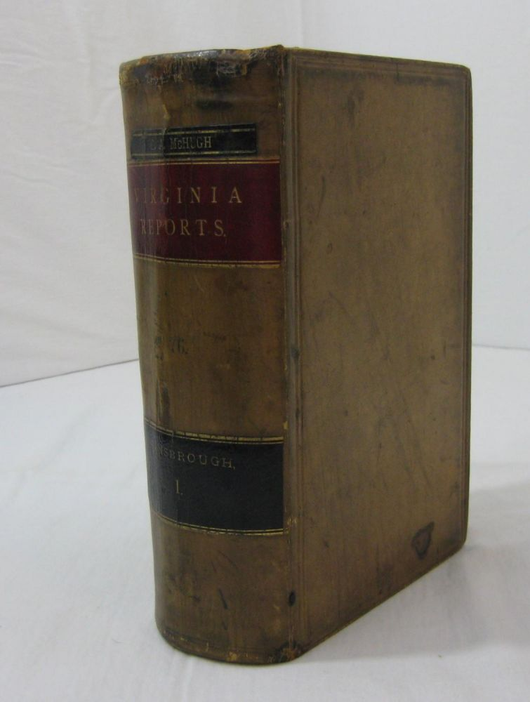 REPORTS OF CASES DECIDED IN THE SUPREME COURT OF APPEALS OF VIRGINIA. From December 1, 1881, to January 1, 1883. Volume LXXVI. George W. Hansbrough.