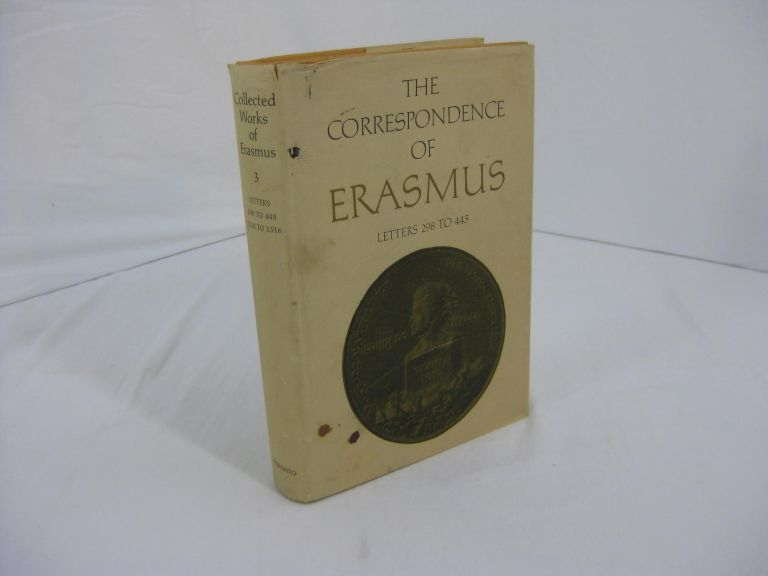 THE CORRESPONDENCE OF ERASMUS: Letters 298 To 445: 1514 to 1516. Erasmus, R A. B. Mynors, D F. S. Thomson, James K. McConica.