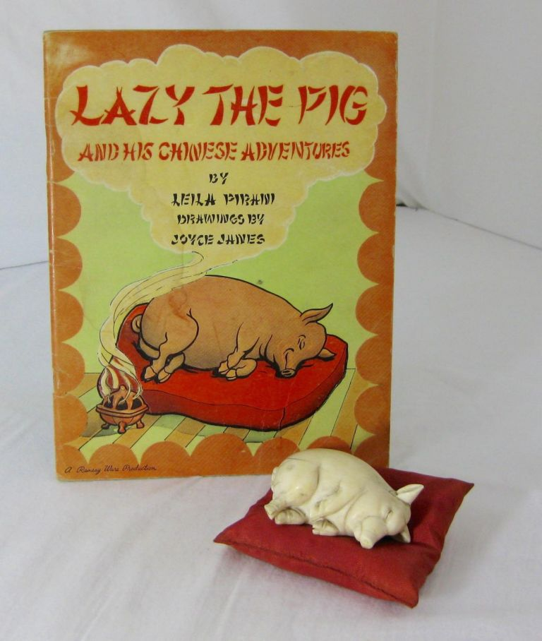 LAZY THE PIG, And His Chinese Adventures (With figurine and silk pillow). Leila Pirani, Joyce Janes.