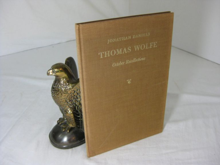 THOMAS WOLFE: October Recollections. Jonathan Daniels.