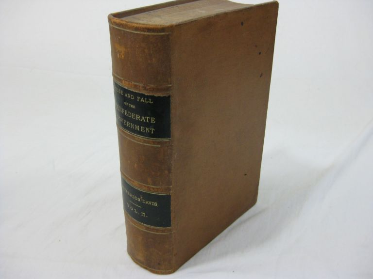 THE RISE AND FALL OF THE CONFEDERATE GOVERNMENT (volume 2, only). Jefferson Davis.