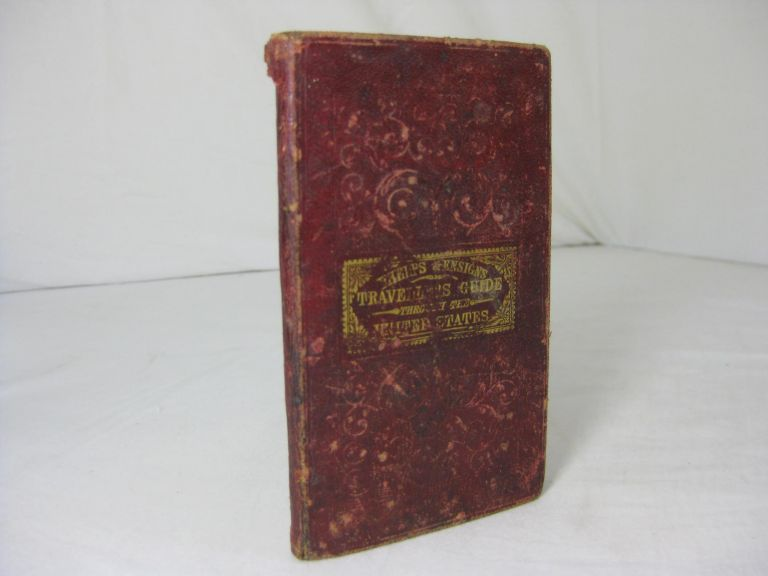 PHELPS & ENSIGN'S TRAVELLER'S GUIDE through the United States: containing Stage, Steamboat, Canal and Rail-Road Routes, with the distances from place to place. Illustrated by a new and accurate Map Of The United States. Corporate authors.