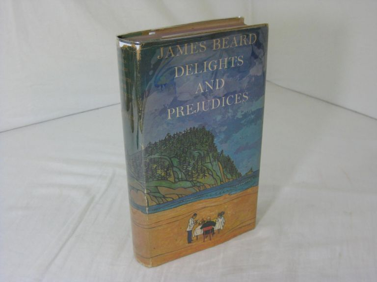 JAMES BEARD. DELIGHTS AND PREJUDICES (Signed). James Beard, Earl Thollander.