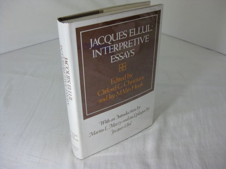 jacques ellul interpretive essays  clifford g christians jay m  view image  of  for jacques ellul interpretive essays clifford g  christians