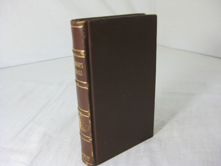 Compendium of the Most Approved Modern Travels. (Volume the Third) (Containing:) THE TRAVELS OF MR. HANWAY, Through Russia, Persia, and several other parts, for settling a trade upon the Caspian Sea.; THE NATURAL HISTORY OF NORWAY, by Erich Pontoppidan;. Jonas Hanway, Erich Pontoppidan.