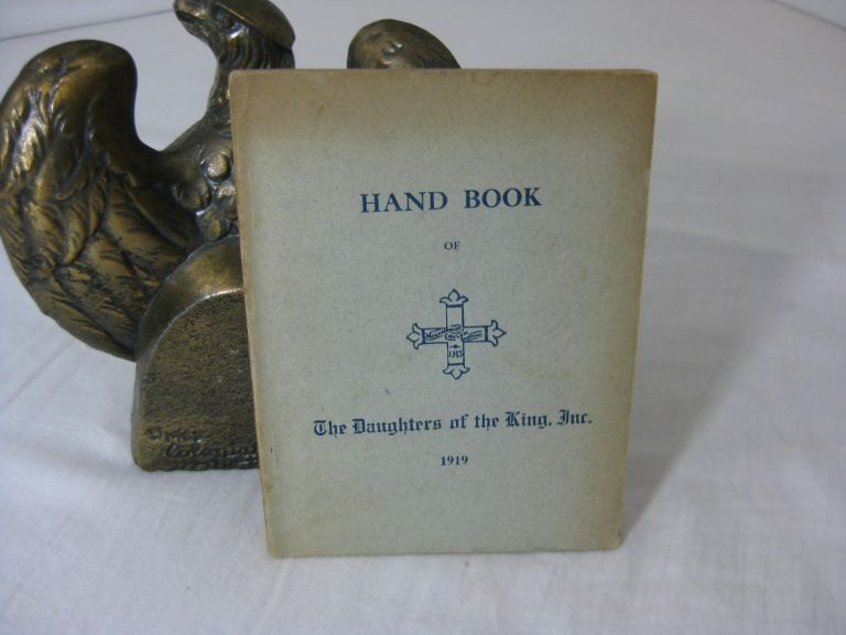 HAND BOOK OF THE DAUGHTERS OF THE KING. 1919. Anon.