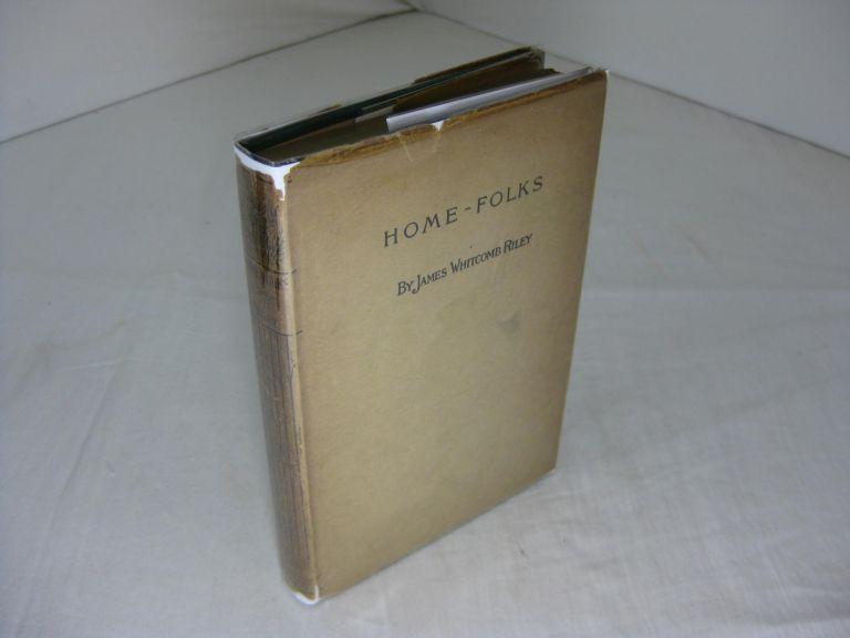 Home-Folks ( In dust jacket ). James Whitcomb Riley.