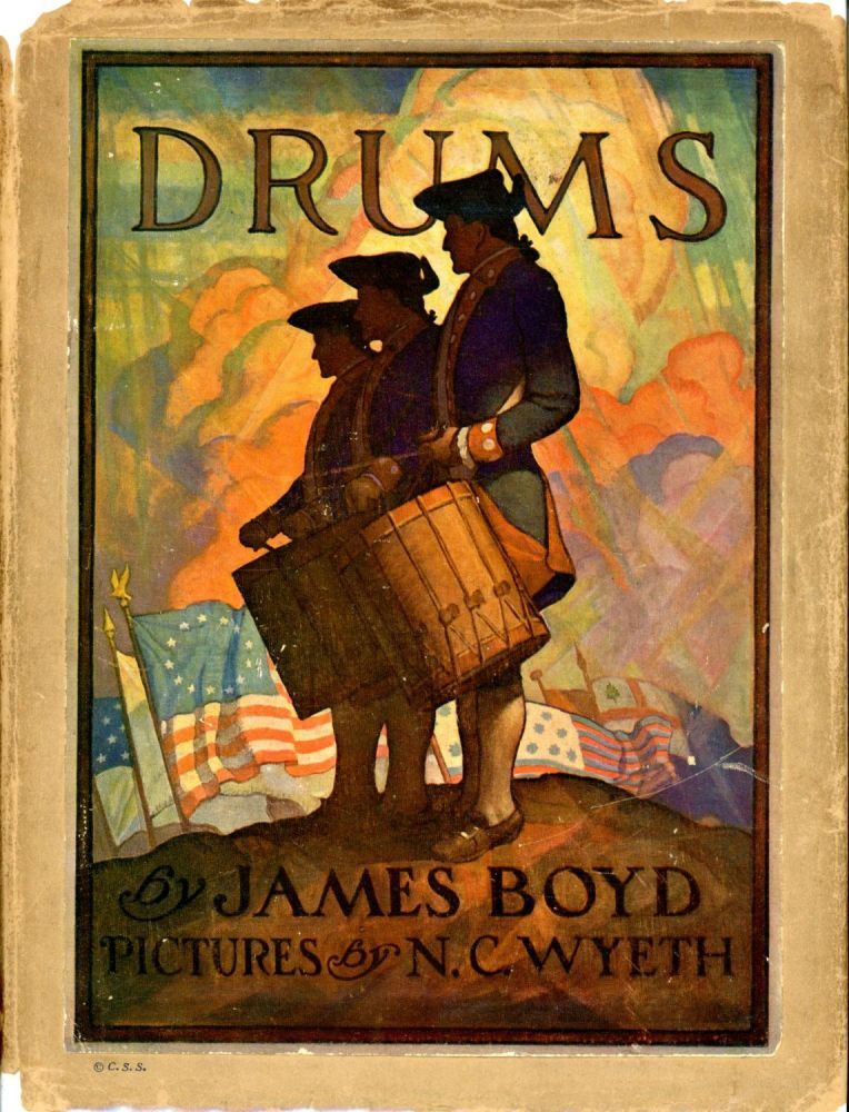 DRUMS: WITH COLOR PICTURES BY N. C. WYETH. James Boyd, N. C. Wyeth.