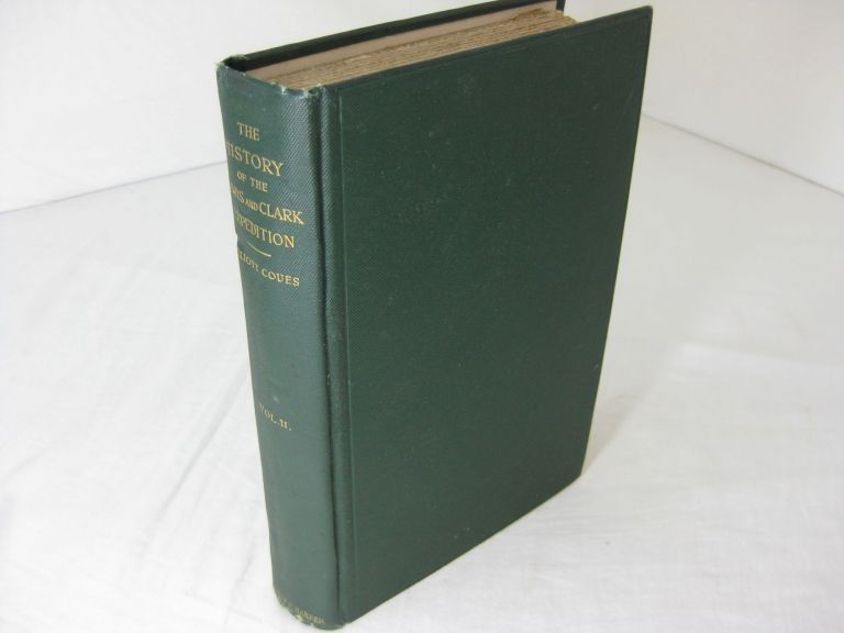 HISTORY OF THE EXPEDITION UNDER THE COMMAND OF LEWIS AND CLARK (Volume II, only). Elliott Coues.