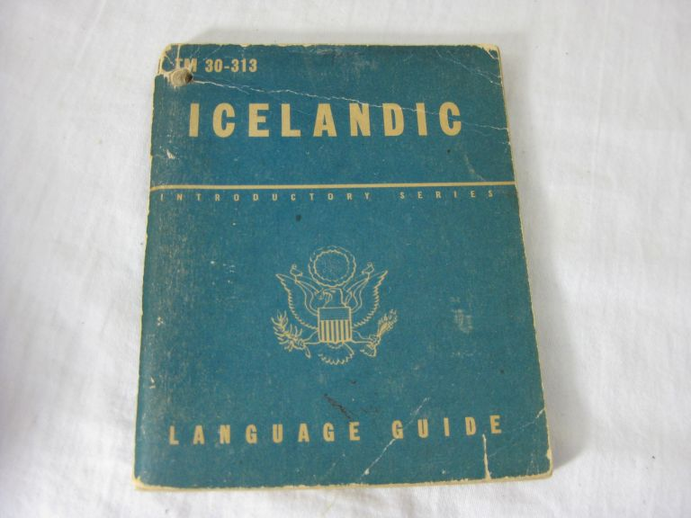 TM 30-313 ICELANDIC: A Guide to the Spoken Language. United States Army.