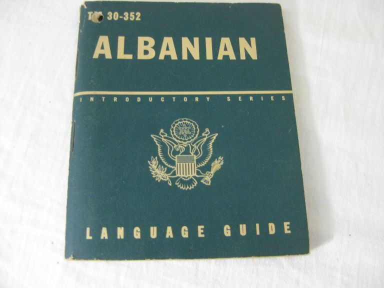 TM 30-352 ALBANIAN: A Guide To The Spoken Language. United States Army.