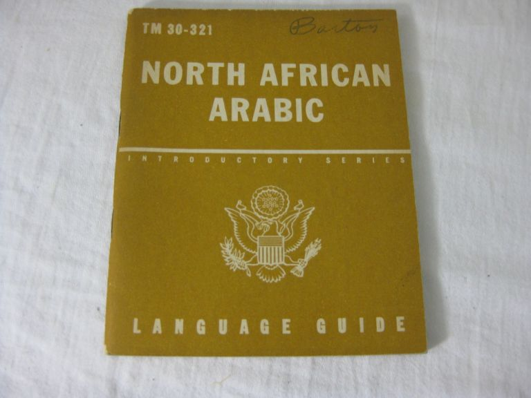 TM 30-321 NORTH AFRICAN ARABIC: A Guide To The Spoken Language. United States Army.