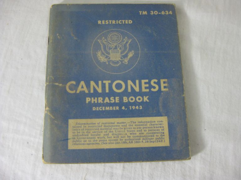 TM 30-634 Restricted. CANTONESE Phrase Book. United States Army.