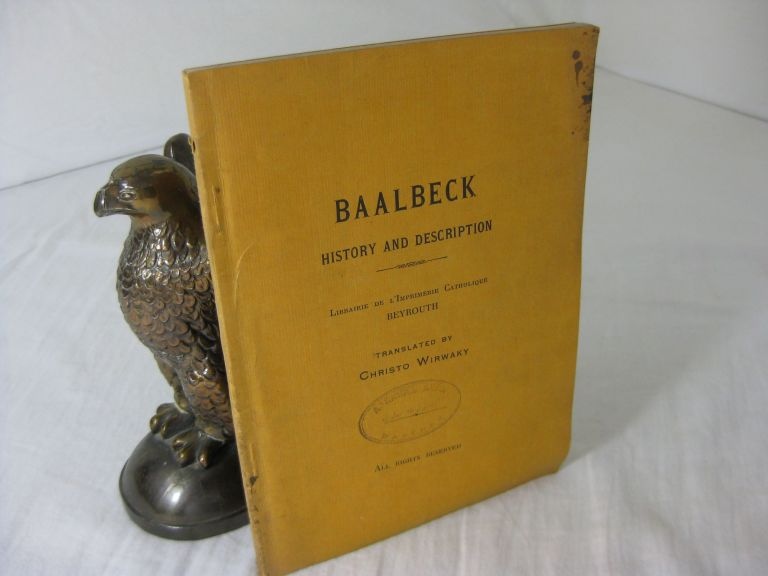 BAALBECK: History and Description. Christo -translated Wirwaky.