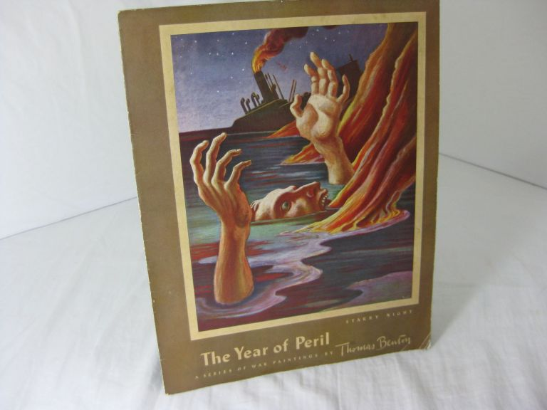 THE YEAR OF PERIL: A Series of War Paintings. Thomas Hart Benton, Archibald MacLeish.