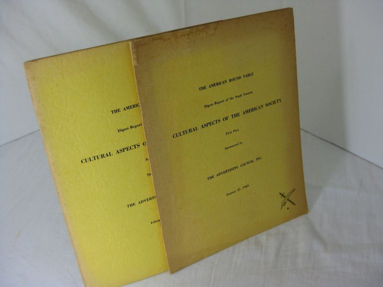 THE AMERICAN ROUND TABLE DIGEST REPORT OF THE SIXTH and SEVENTH SESSION: Cultural Aspects of the American Society (2 volumes)