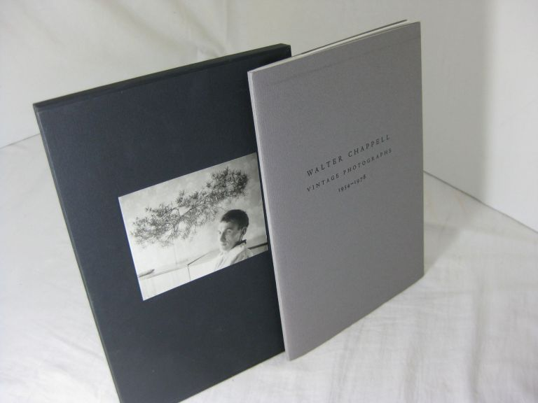 WALTER CHAPPELL: Vintage Photographs 1954-1978. Walter Chappell, Robert Creeley, Peter C. Bunnell.