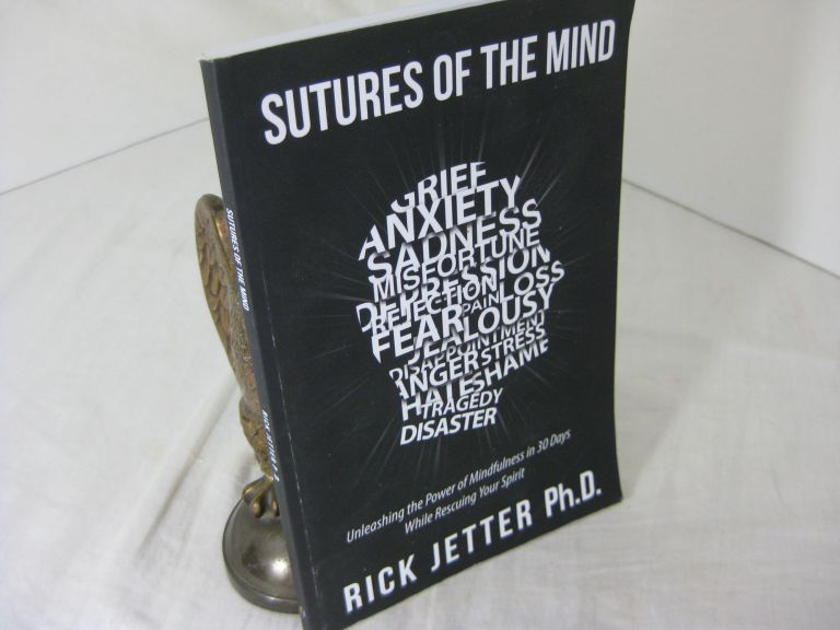 SUTURES OF THE MIND. Rick Jetter.