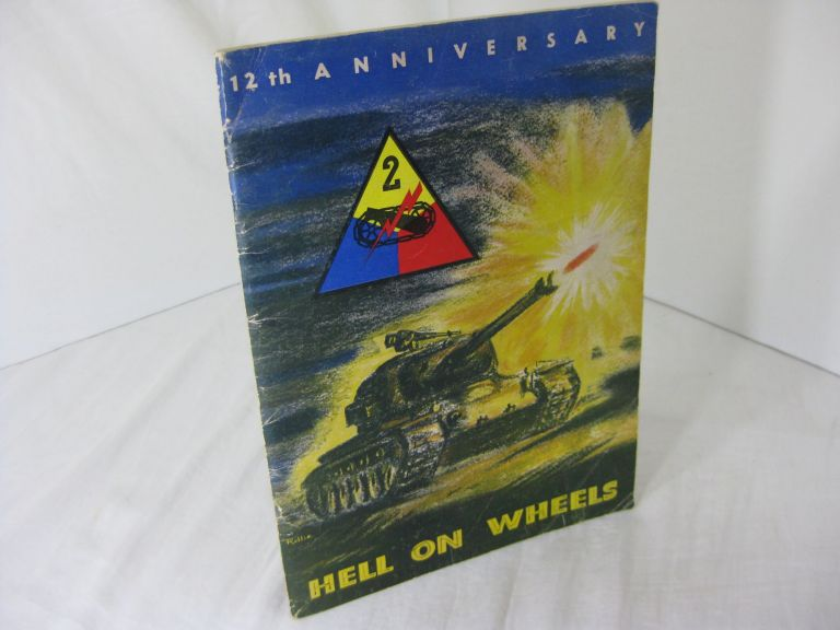 HELL ON WHEELS. 12th Anniversary. Public Information Office 2nd Armored Division.