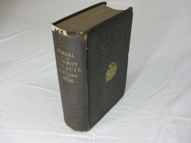 MANUAL OF THE CORPORATION OF THE CITY OF NEW YORK FOR 1858. D. T. Valentine.