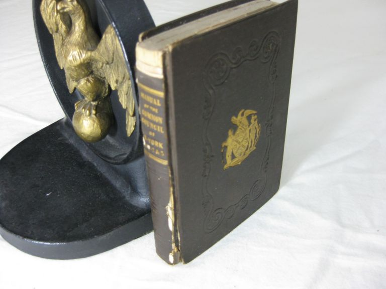 MANUAL OF THE CORPORATION OF THE CITY OF NEW YORK FOR THE YEARS 1842 & 3. D. T. Valentine, David Thomas.