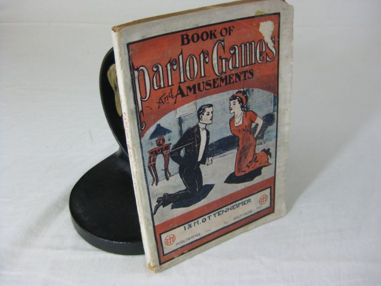 PARLOR GAMES AND AMUSEMENTS Containing A Choice Selection Of Games For Social Entertainment. Julian Daingerfield.