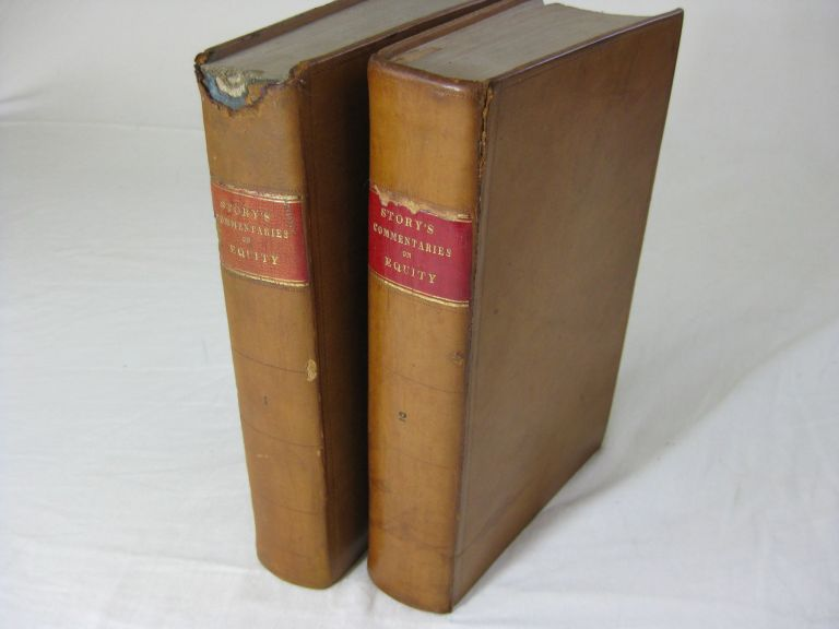 COMMENTARIES ON EQUITY JURISPRUDENCE, As Administered in England And America. (1st ed., 2 volume set, complete). Joseph Story.