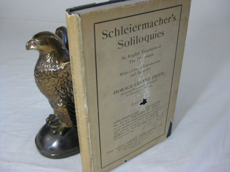 SCHLEIERMACHER'S SOLILOQUIES An English Translation of the Monologen with a Critical Introduction and AppendIx. Horace Leland Friess.