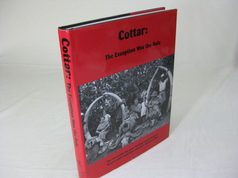COTTAR: The Exception Was the Rule. Charles Cottar.