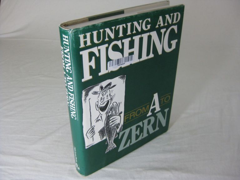 HUNTING AND FISHING: from A to Zern. Ed Zern.