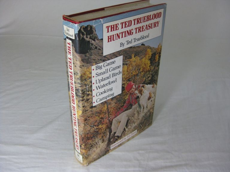 THE TED TRUEBLOOD HUNTING TREASURY. Ted Trueblood, Ed Zern.