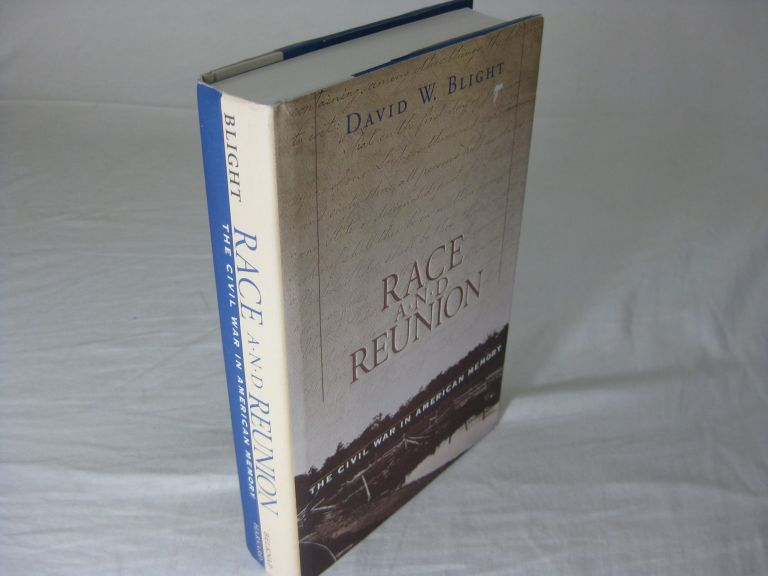 RACE AND REUNION: The Civil War in American Memory (Signed). David W. Blight.