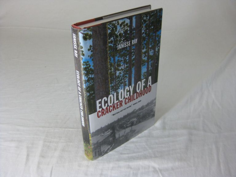 ECOLOGY OF A CRACKER CHILDHOOD (Signed). Janisse Ray.