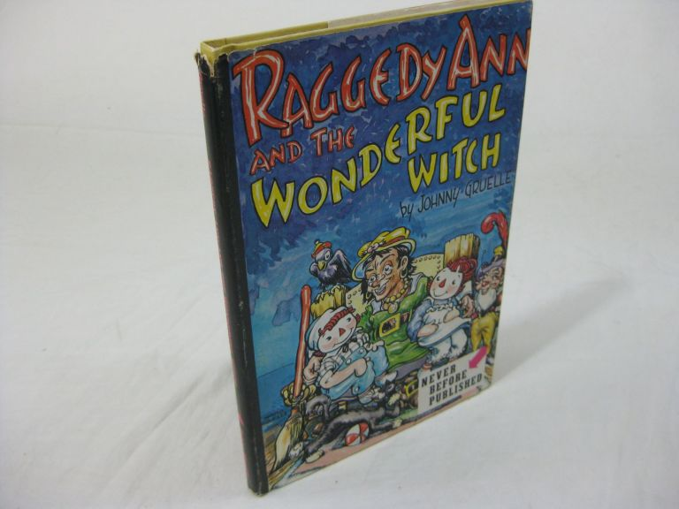 RAGGEDY ANN AND THE WONDERFUL WITCH. Johnny Gruelle.