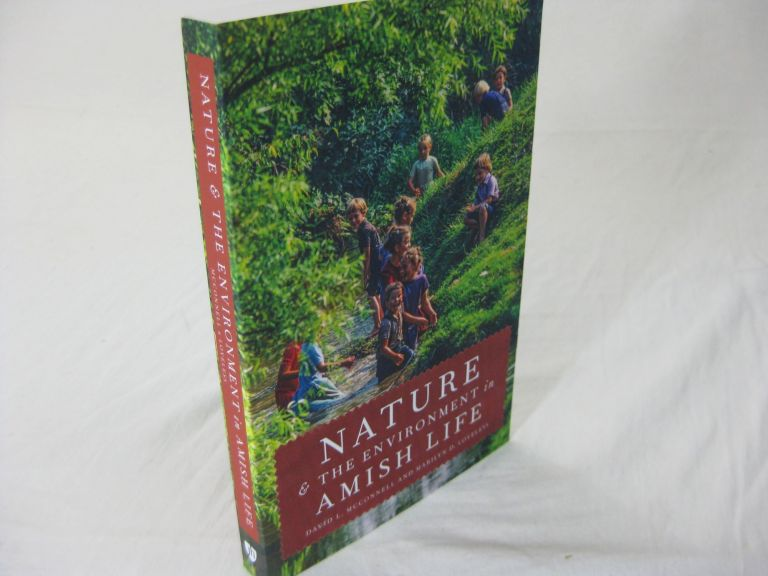 NATURE AND THE ENVIRONMENT IN AMISH LIFE. David L. McConnell, Marilyn D. Loveless.