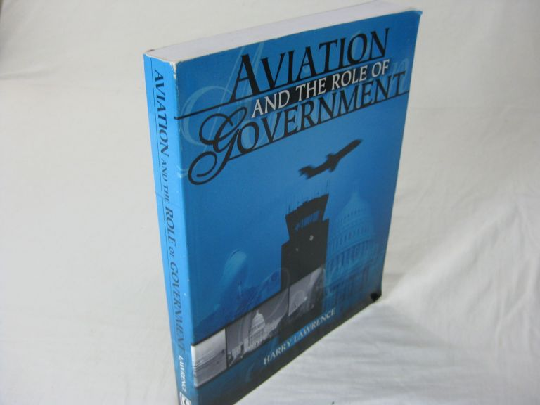 AVIATION AND THE ROLE OF GOVERNMENT. Harry Lawrence.
