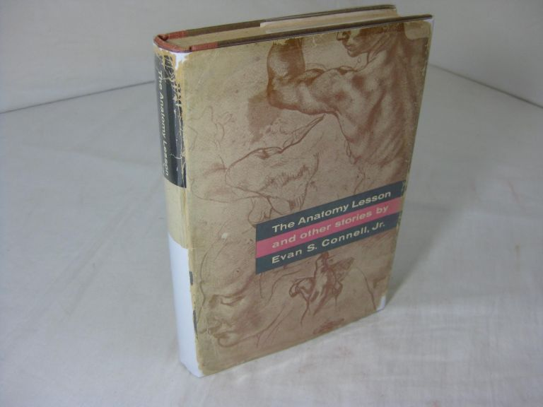 The Anatomy Lesson and Other Stories ( Signed and inscribed in year of issue ). Evan S. Connell.