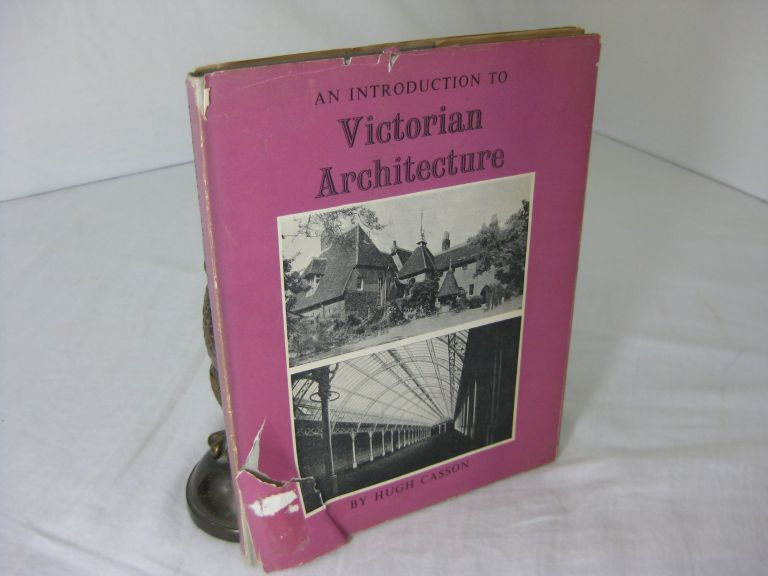 AN INTRODUCTION TO VICTORIAN ARCHITECTURE. Hugh Casson.