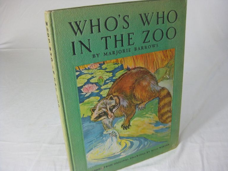 WHO S WHO IN THE ZOO; Descriptive Stories of Animal Life. Marjorie Barrows, Color, Milo Winter.