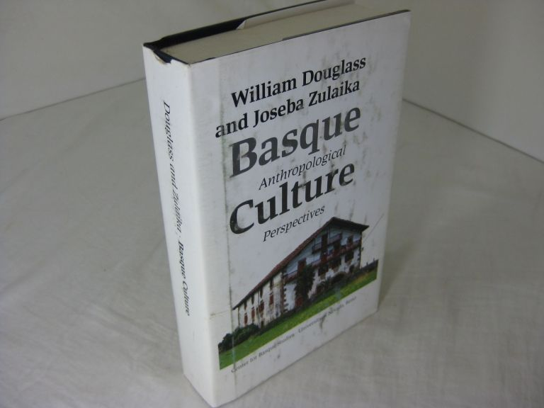 BASQUE CULTURE: Anthropological Perspectives.; Basque Textbook Series. William A. Douglass, Joseba Zulaika.
