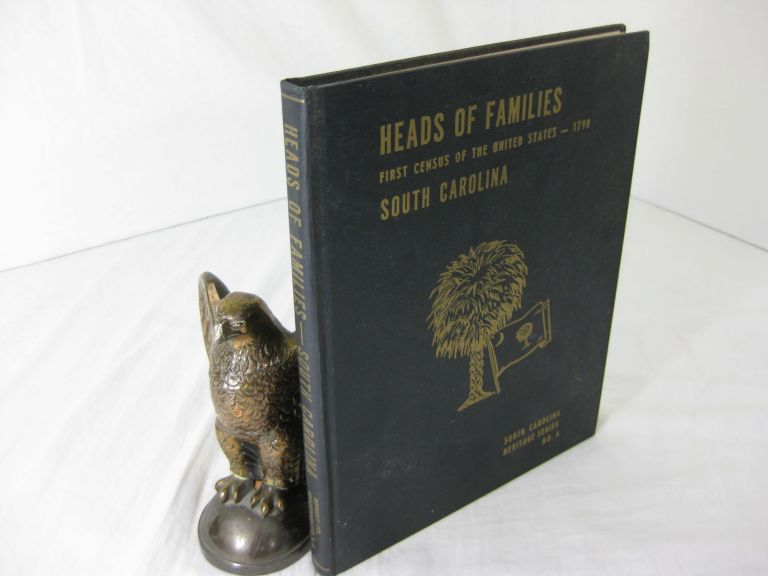 HEADS OF FAMILIES AT THE FIRST CENSUS OF THE UNITED STATES TAKEN IN THE YEAR 1790: SOUTH CAROLINA.; Heritage Series No.6. Department of Commerce, Labor Bureau of the Census.