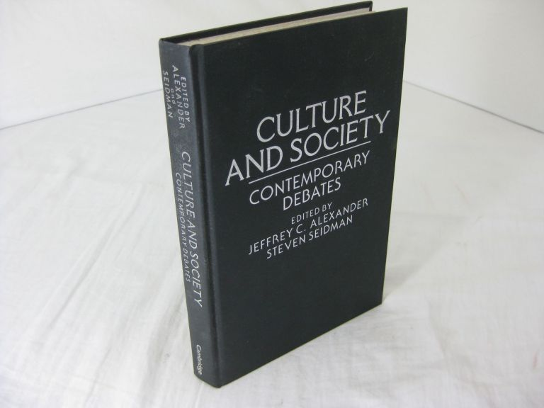 CULTURE AND SOCIETY; Contemporary Debates. Jeffrey C.& Steven Seidman Alexander.