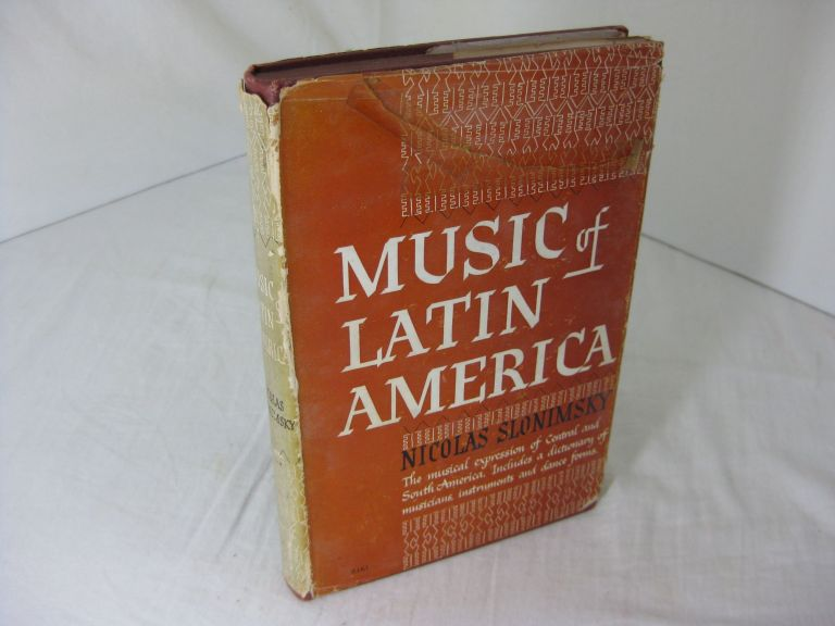MUSIC OF LATIN AMERICA. Nicolas Slonimsky.