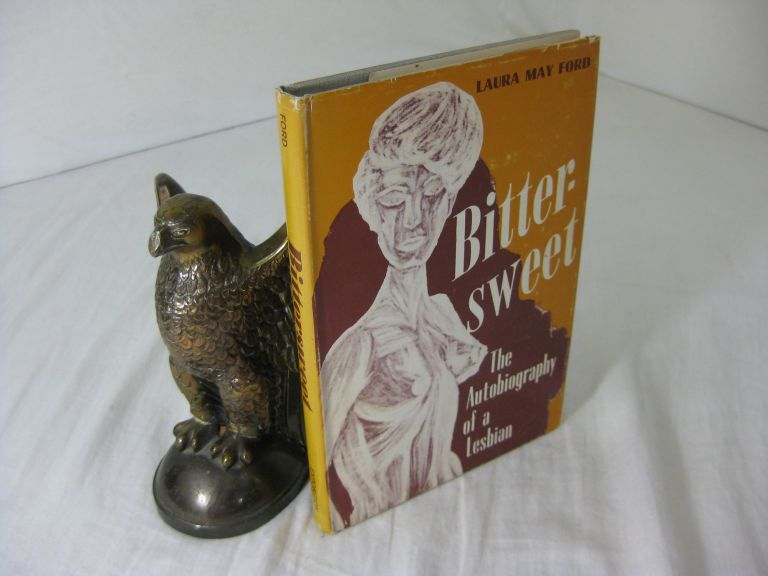 BITTERSWEET; The Autobiography of a Lesbian. Laura May Ford.