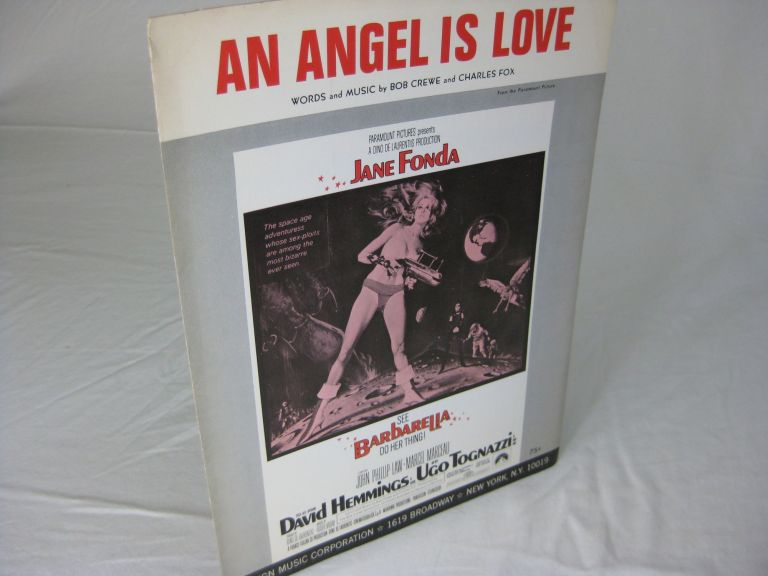 AN ANGEL IS LOVE from the Paramount Picture BARBARELLA. words, music, Bob Crewe, Charles Fox.