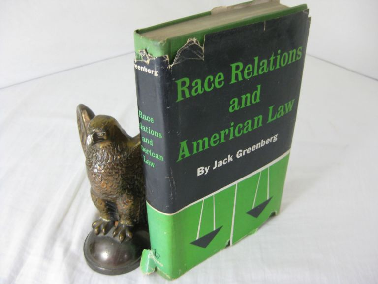 RACE RELATIONS AND AMERICAN LAW. Jack Greenberg.