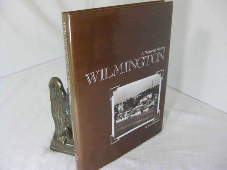 WILMINGTON: A PICTORIAL HISTORY. Anne Russell.