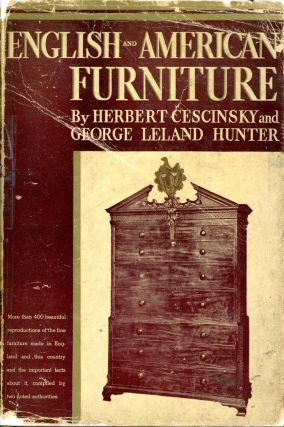 ENGLISH AND AMERICAN FURNITURE: A Pictorial Handbook of Fine Furniture Made in Great Britian and...